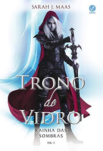 Rainha das sombras - Trono de vidro - vol. 4