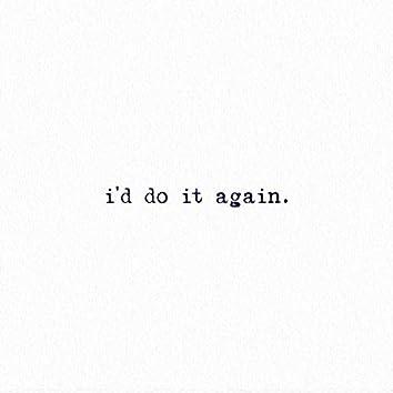 I'd Do It Again (feat. Maddi T)