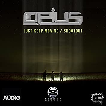 Just Keep Moving / Shoot Out