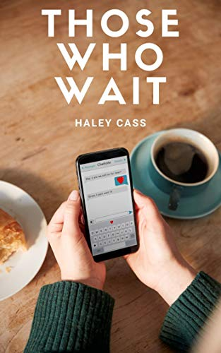 Those Who Wait by [Haley Cass]
