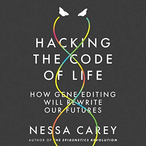 Hacking the Code of Life     How Gene Editing Will Rewrite Our Futures              De :                                                                                                                                 Nessa Carey                               Lu par :                                                                                                                                 Karen Cass                      Durée : 4 h et 41 min     Pas de notations     Global 0,0