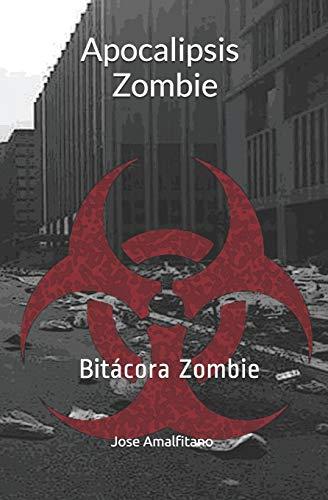 Apocalipsis Zombie: Bitácora Zombie