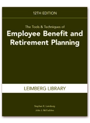 The Tools & Techniques of Employee Benefit and Retirement Planning (Tools and Techniques of Employee Benefit and Retirem