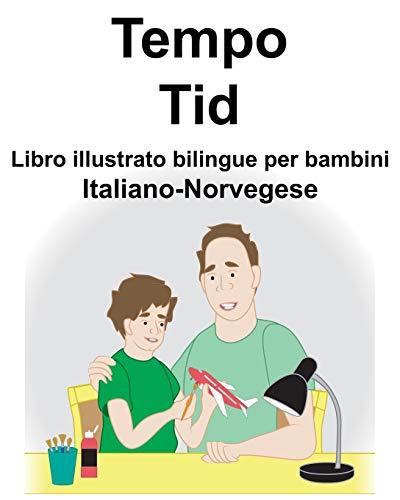 Italiano-Norvegese Tempo/Tid Libro illustrato bilingue per bambini