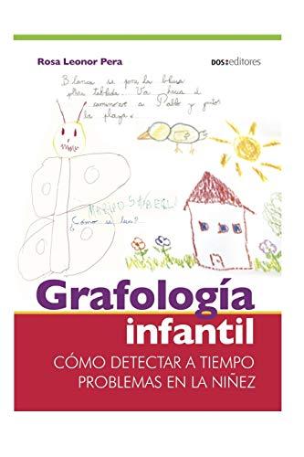 GRAFOLOGÍA INFANTIL: cómo detectar a tiempo problemas en la niñez: 6 (Grafologia)