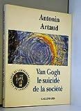 Van Gogh le suicidé de la société - Gallimard - 02/05/1990