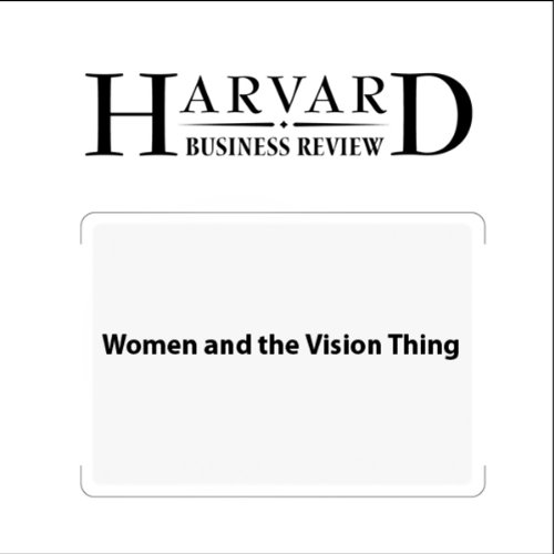 Women and the Vision Thing (Harvard Business Review) audiobook cover art