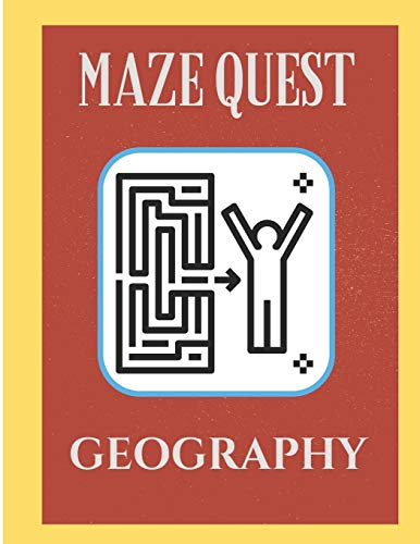 Maze Quest Geography: A puzzle book for Kids or children to increase their creativities and keep them engaged in passing time to develop their logical skills
