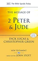 The Message of 2 Peter & Jude: The Promise of His Coming (The Bible Speaks Today)