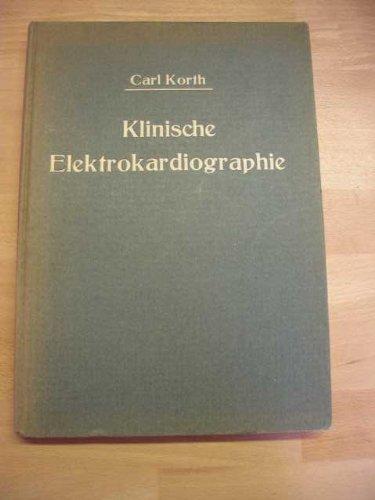 Klinische Elektrokardiographie Elektro-Kardiographie.