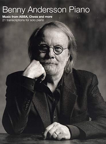 Benny Andersson Piano -Music from ABBA, Chess and more - 21 transcriptions for piano solo- (Piano Solo Book): Songbook für Klavier