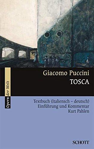 Tosca: Einführung und Kommentar. Textbuch/Libretto.: Textbuch (Italienisch-Deutsch) (Opern der Welt)