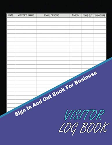 Visitor Log Book Track And Trace: Sign In And Out Book For Business, Office, Hotels And More, Contact Tracing Log Book, Track And Trace Book