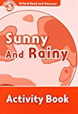 Oxford Read and Discover: Level 2: Sunny and Rainy Activity Book