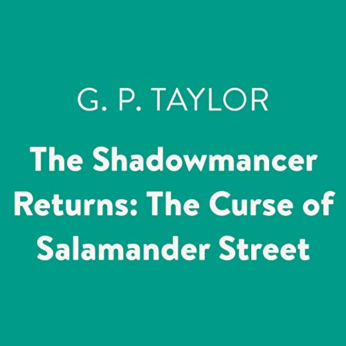 The Shadowmancer Returns: The Curse of Salamander Street audiobook cover art