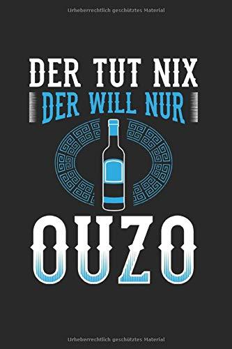 Der Tut Nix Der Will Nur Ouzo: Notizbuch, Journal, Tagebuch, 120 Seiten, ca. DIN A5, liniert