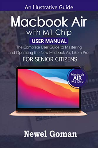 MacBook Air with M1 Chip User Manual for Senior Citizens: The Complete User...
