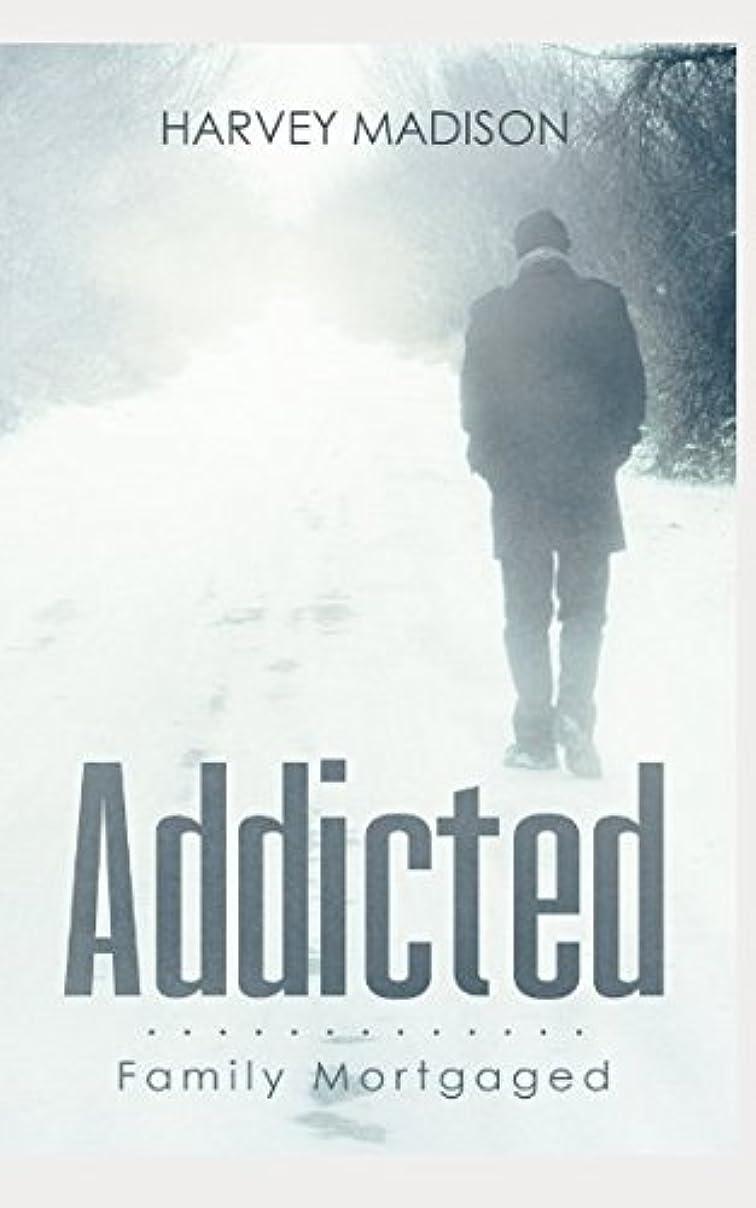 いっぱい自己知人Addicted: Family Mortgaged