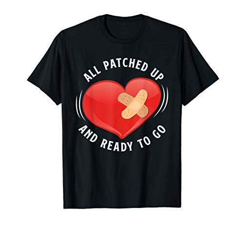 All Patched Up & Ready To Go Funny Heart Surgery Recovery T-Shirt