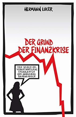 Der Grund der Finanzkrise: Von wegen unverantwortliche Spekulanten und habgierige Bankmanager