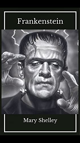 FRANKENSTEIN. (Classic book) : With illustrations. (English Edition)