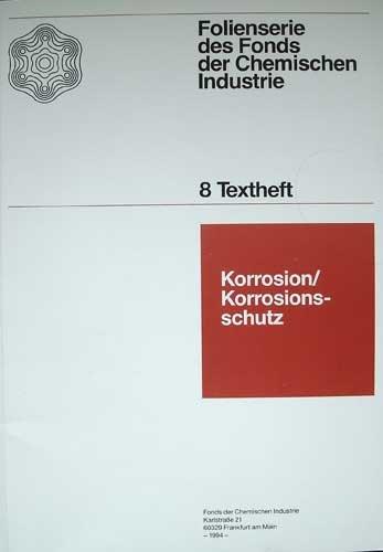 Korrosion- Korrosionsschutz, 8 Textheft der Serie Folienserie des Fonds der Chemischen Industrie (ohne Folien)