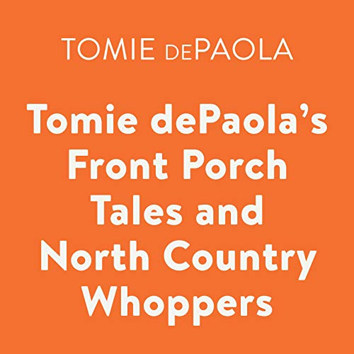 Tomie dePaola's Front Porch Tales and North Country Whoppers audiobook cover art