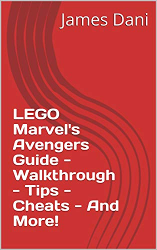 LEGO Marvel's Avengers Guide - Walkthrough - Tips - Cheats - And More! (English Edition)