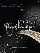 Spellbound (A Spellbound Novel Book 1)
