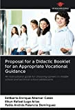 Proposal for a Didactic Booklet for an Appropriate Vocational Guidance: An instructional guide for choosing careers in middle school and technical school adolescents
