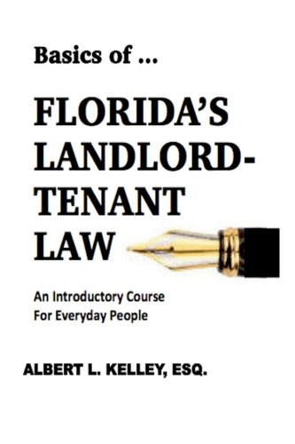 Compare Textbook Prices for Basics of ... Florida's Landlord-Tenant Law Volume 6  ISBN 9781945772108 by Kelley, Albert L.