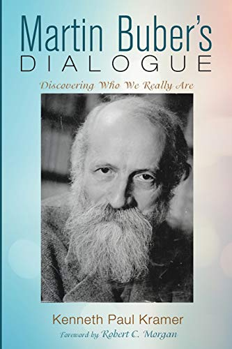Martin Buber's Dialogue: Discovering Who We Really Are
