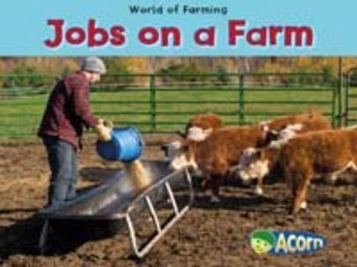 Jobs on a Farm (Acorn: World of Farming)