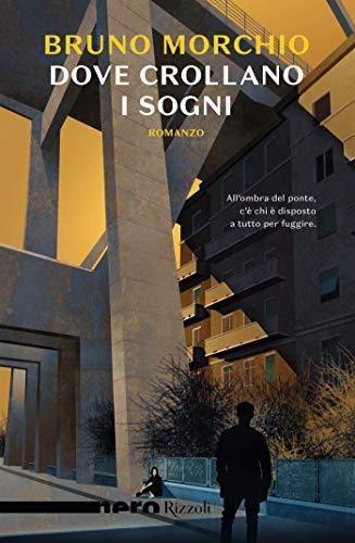 Dove crollano i sogni (Nero Rizzoli) eBook: Morchio, Bruno: Amazon ...