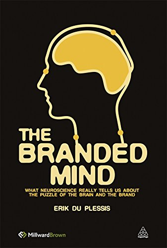 The Branded Mind: What Neuroscience Really Tells Us about the Puzzle of the Brain and the Brand