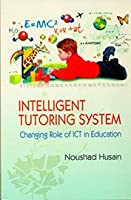 Intelligent Tutoring System:Changing Role of ICT in Education