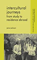 Intercultural Journeys: From Study to Residence Abroad (Language and Globalization)