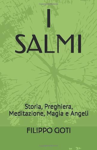 I SALMI: Storia, Preghiera, Meditazione, Magia e Angeli