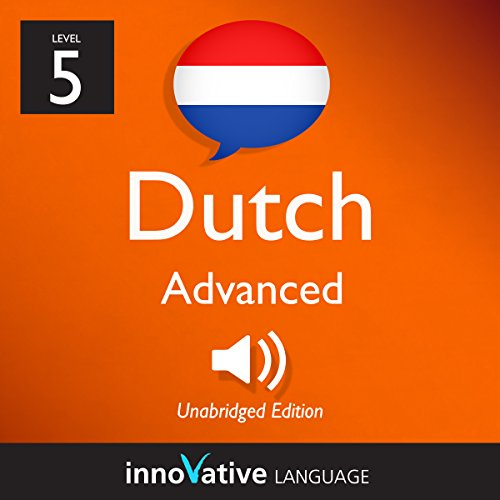 Couverture de Learn Dutch - Level 5: Advanced Dutch, Volume 1: Lessons 1-25