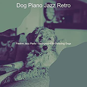 Festive Jazz Piano - Background for Relaxing Dogs