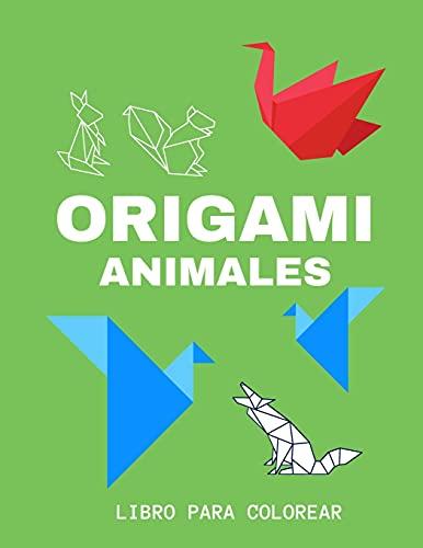 Origami Animales - Libro Para Colorear: Un regalo para niños y niñas, adolescentes, adultos y toda la familia, Libro Infantil para Pintar , para colorear (Primeros Pasos)