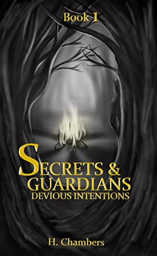 Secrets and Guardians: Devious Intentions