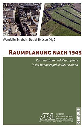 Raumplanung nach 1945: Kontinuitäten und Neuanfänge in der Bundesrepublik Deutschland