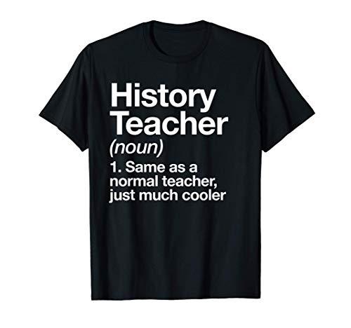 Profesor de Historia Definition Funny Regalo escolar Camiseta