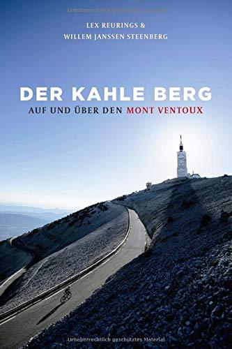 Der kahle Berg: Auf und über den Mont Ventoux
