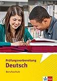 Prüfungsvorbereitung Deutsch. Berufsschule: Arbeitsheft