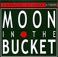 Moon in the Bucket (2005-04-19)