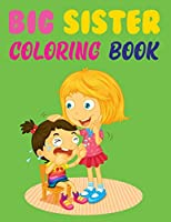 Big Sister Coloring Book: Big Sister Coloring Books For Kids