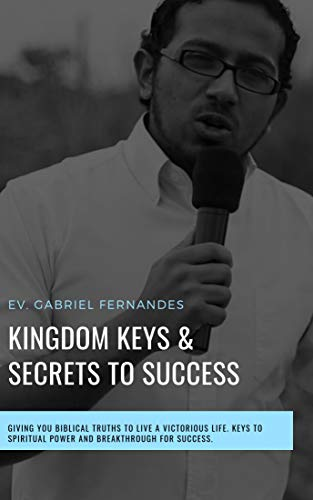 Kingdom Keys and Secrets For Success: Biblical principles for success unlocked and Explained