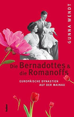 Die Bernadottes und die Romanoffs
